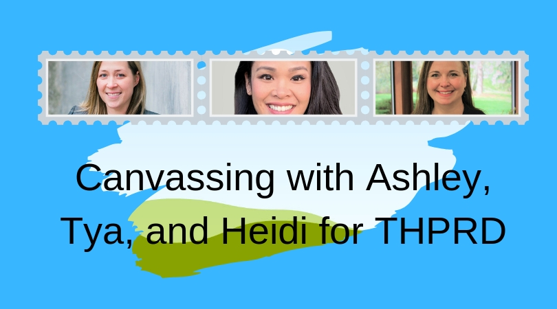Canvassing Dates with Ashley, Tya and Heidi