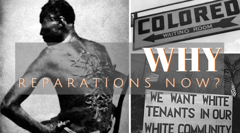 Why Reparations Now?
