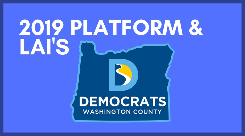2019 Washington County Democrats Platform & LAI's