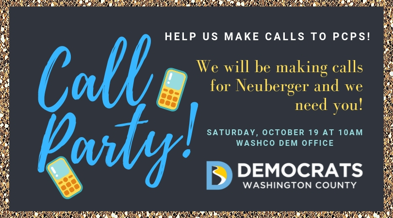 Call Party and the WashCo Dems Office (10/19/19)