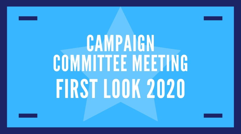 Campaign Committee Meeting First Look 2020