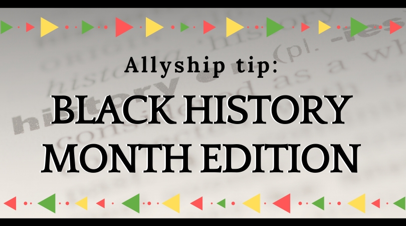 Allyship Tips – 1: Educate Yourself