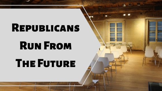 Republicans Run from the Future… AGAIN