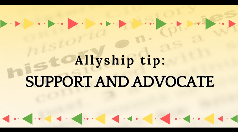 Allyship Tips – 3: Support and Advocate