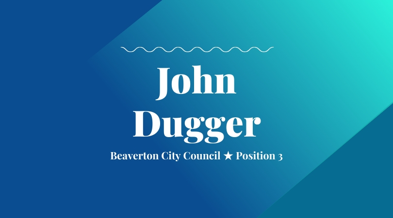 """""""Washington County Is Changing, And We Need To Structure Our Government To Reflect That Change"""":  Interview With John Dugger"""