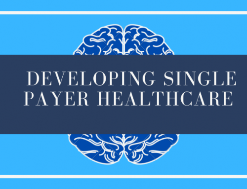 Single Payer Healthcare System: Understanding Today and the Future