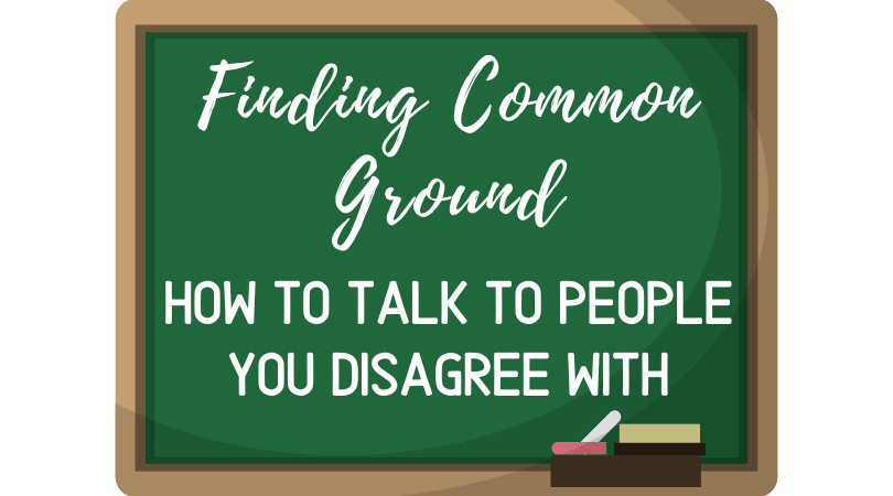 WCD Training - finding common ground - how to talk to people you disagree with