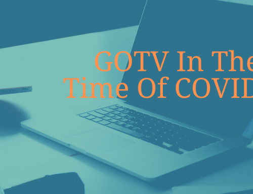 GOTV In The Time Of COVID