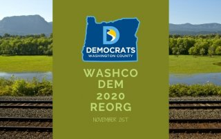 oregon countyside by the train tracks with reorg info and washco dem logo overlay