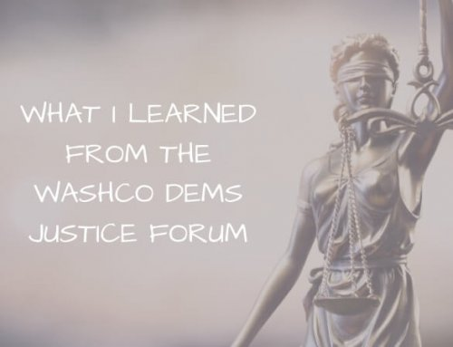 What I learned at the WashCo Dems Justice Forum