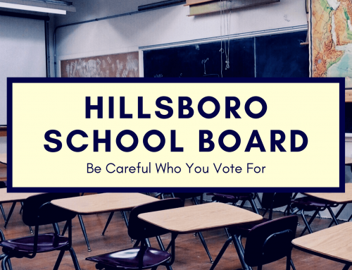 Hillsboro School Board – Be Careful Who You Vote For