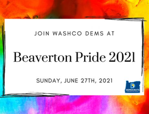 WashCo Dems at the 2021 Beaverton Pride Festival (6/27)