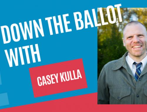 Down the Ballot: Casey Kulla Interview