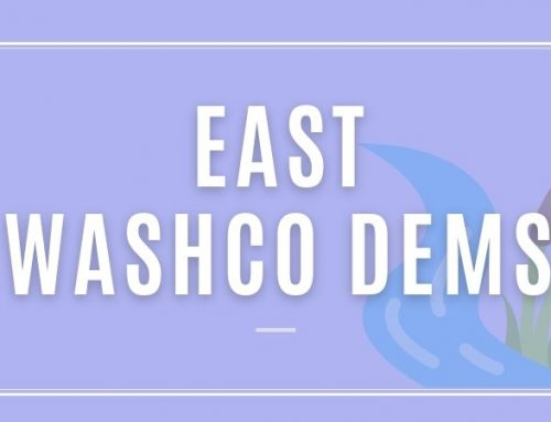 [ONLINE] East WashCo Dems, OCT 7, 2021